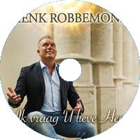Henk Robbemond - Ik vraag u lieve Heer
