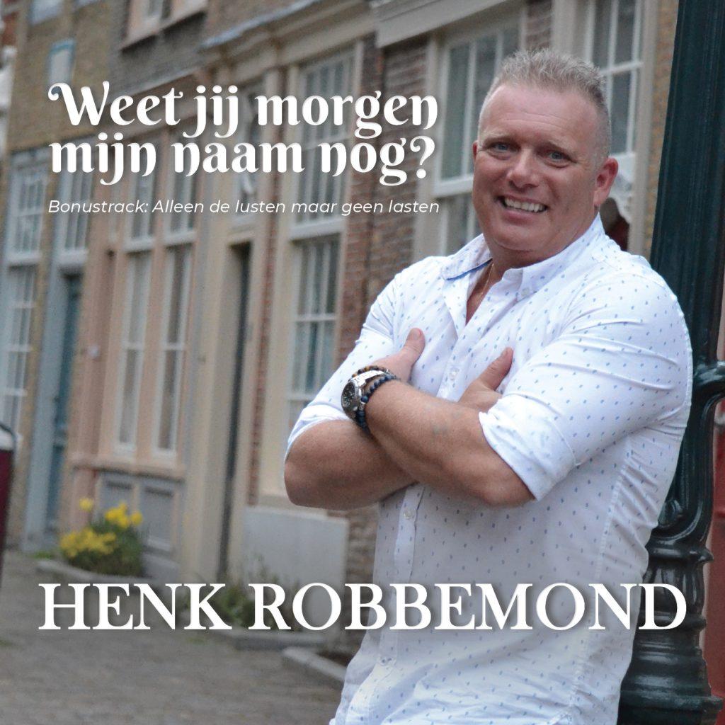 Henk Robbemond - Weet je morgen mijn naam nog?